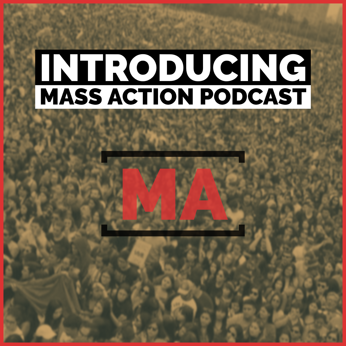 Introducing MASS ACTION Podcast