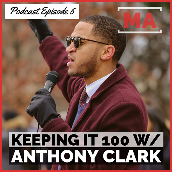 MASS ACTION Podcast, Episode 6: Keeping it 100 w/ Anthony Clark: Biden, Bernie and Capitalist Opression