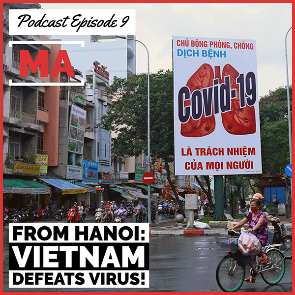 MASS ACTION Podcast, Episode 9: From Hanoi: Vietnam Defeats the Virus