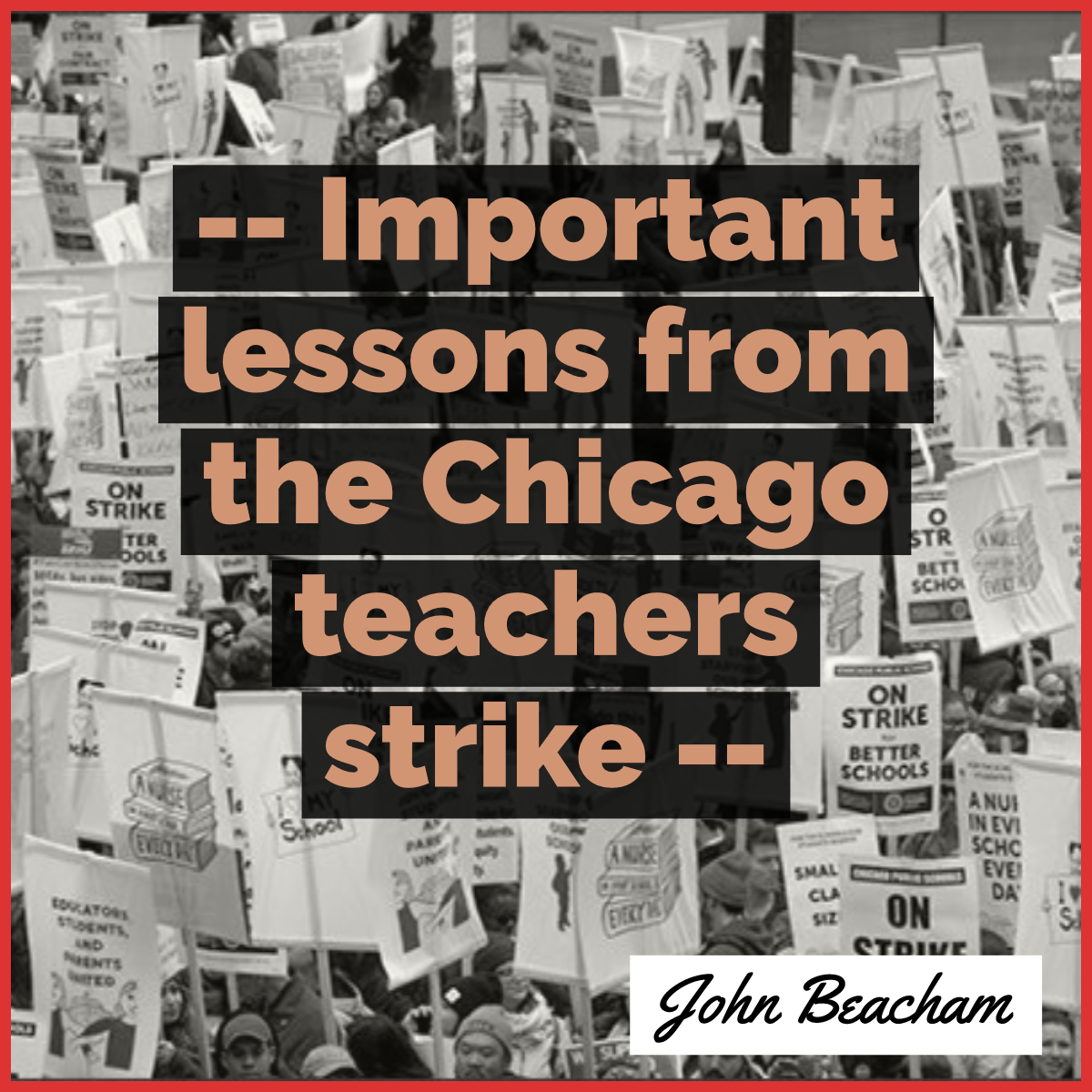Important Lessons from the Chicago Teachers Strike